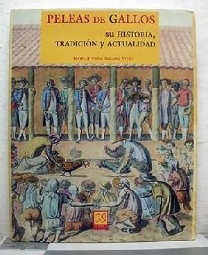PELEAS DE GALLO. SU HISTORIA, TRADICION Y: SARABIA VIEJO, MARIA
