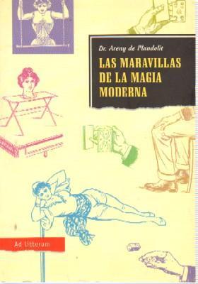 LAS MARAVILLAS DE LA MAGIA MODERNA: DE PLANDOLIT, DR