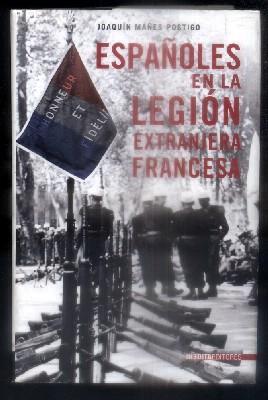 ESPAÑOLES EN LA LEGION EXTRANJERA FRANCESA.: MAÑES POSTIGO, JOAQUIN.