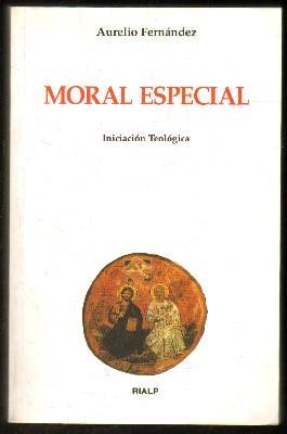 MORAL ESPECIAL. INICIACION TEOLOGICA Nº 15.: FERNANDEZ, AURELIO.