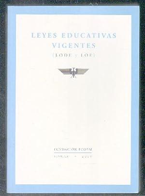 LEYES EDUCATIVAS VIGENTES. LODE Y LOE.: VV.AA.