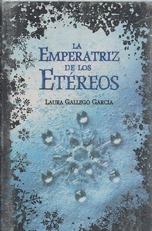 LA EMPERATRIZ DE LOS ETEREOS: GALLEGO GARCIA, LAURA.