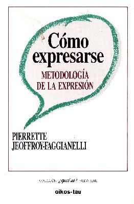 COMO EXPRESARSE METODOLOGIA DE LA EXPRESION Nº: JEOFFROY-FAGGIANELLI, PIERRETTE.