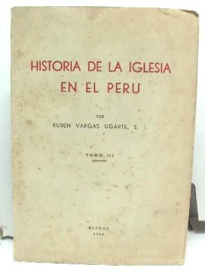 HISTORIA DE LA IGLESIA EN EL PERU.: VARGAS UGARTE, RUBEN.