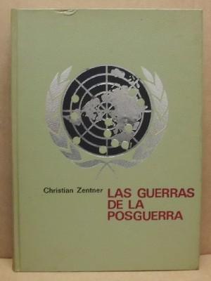 LAS GUERRAS DE LA POSGUERRA.: ZENTNER, CHRISTIAN.