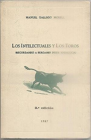 LOS INTELECTUALES Y LOS TOROS. RECORDANDO A: GALLEGO MORELL, MANUEL.