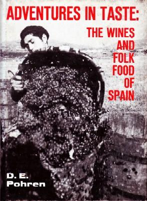 ADVENTURES IN TASTE: THE WINES AND FOLK FOOD OF SPAIN