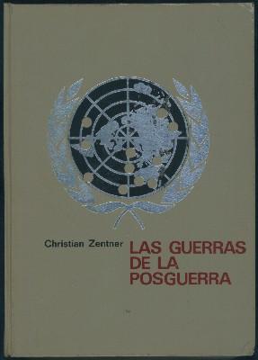 LAS GUERRAS DE LA POSGUERRA. CONFLICTOS MILITARES: ZENTNER, CHRISTIAN.