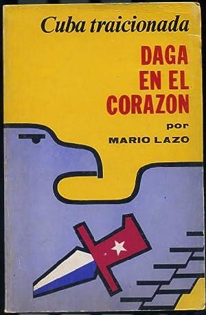DAGA EN EL CORAZON ¡CUBA TRAICIONADA !: LAZO, MARIO