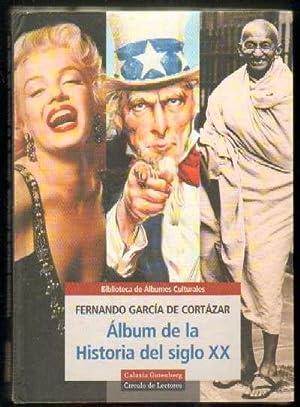 ALBUM DE LA HISTORIA DEL SIGLO XX: GARCIA DE CORTAZAR, FERNANDO