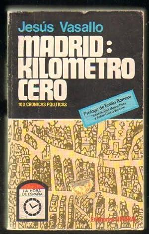 MADRID: KILOMETRO CERO. 100 CRONICAS POLITICAS: VASALLO, JESUS