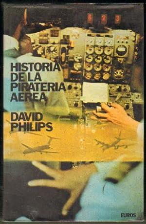 HISTORIA DE LA PIRATERIA AEREA: PHILIPS, DAVID
