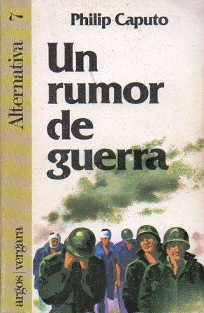 UN RUMOR DE GUERRA. COLECCIÓN ALTERNATIVA 7.: CAPUTO, PHILIP.