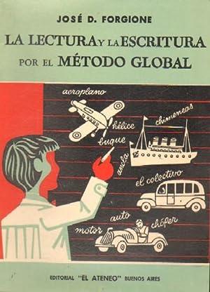 LA LECTURA Y LA ESCRITURA POR EL METODO GLOBAL: FORGIONE, JOSE D.