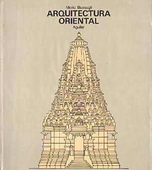 ARQUITECTURA ORIENTAL. COLECCION HISTORIA UNIVERSAL DE LA: BUSSAGLI, MARIO