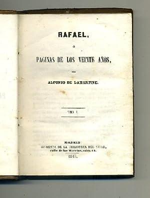 RAFAEL O PÀGINA DE LOS VEINTE AÑOS: DE LAMARTINE, ALFONSO