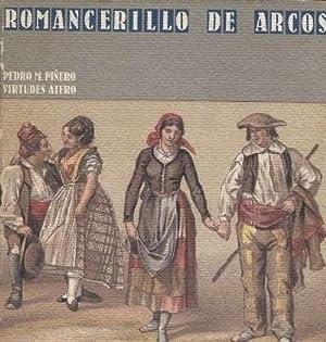 ROMANCERILLO DE ARCOS: PIÑERO, PEDRO M; ATERO, VIRTUDES.