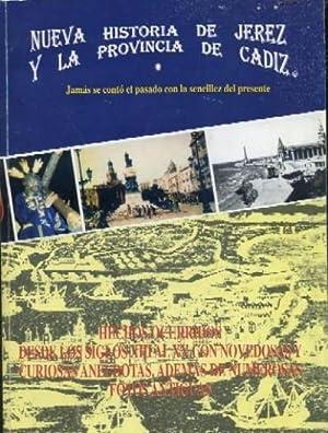 NUEVA HISTORIA DE JEREZ Y LA PROVINCIA DE CÁDIZ. JAMÁS SE CONTÓ EL PASADO CON ...