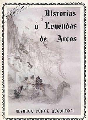HISTORIAS Y LEYENDAS DE ARCOS: PEREZ REGORDAN, MANUEL