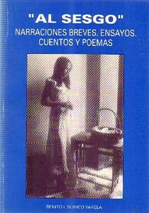AL SESGO NARRACIONES BREVES. ENSAYOS. CUENTOS Y POEMAS.: SUNICO VARELA, BENITO