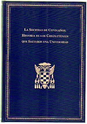 LA SOCIEDAD DE CONDUEÑOS. HISTORIA DE LOS COMPLUTENSES QUE SALVARON UNA UNIVERSIDAD: GARCIA ...