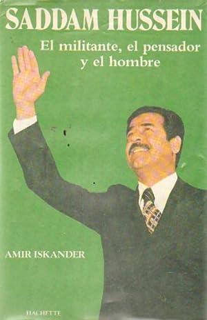 SADDAM HUSSEIN. EL MILITANTE, EL PENSADOR Y: ISKANDER, AMIR
