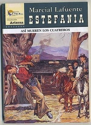 ASI MUEREN LOS CUATREROS. COL. ARIZONA S/N: ESTEFANIA, MARCIAL LA FUENTE