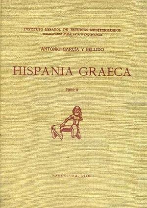 HISPANIA GRAECA. TOMO II: GARCIA Y BELLIDO, ANTONIO