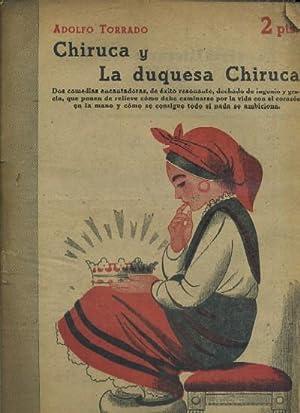 CHIRUCA Y LA DUQUESA CHIRUCA: TORRADO, ADOLFO.