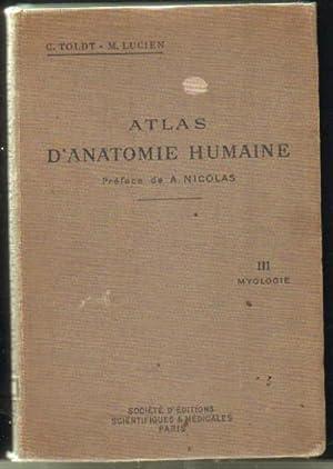 ATLAS D'ANATOMIE HUMAINE III: MYOLOGIE: TOLDT, C.; LUCIEN, M.