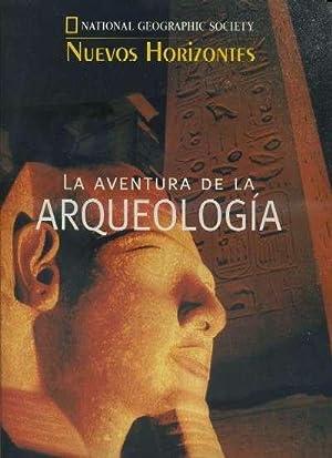 LA AVENTURA DE LA ARQUEOLOGIA. NATIONAL GEOGRAPHIC SOCIETY.: VV.AA.
