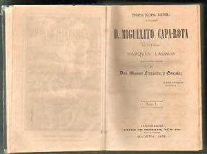 D. MIGUELITO CAPA ROTA. EL CELEBRE MARQUES LADRON. COMPLETA (4 TOMOS): FERNANDEZ Y GONZALEZ, MANUEL