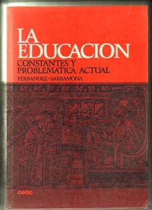 LA EDUCACION. CONSTANTES Y PROBLEMATICA ACTUAL: FERRANDEZ, ADALBERTO; SARRAMONA,