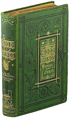 GOOD THINGS FOR THE YOUNG OF ALL AGES ANNUAL FOR 1873