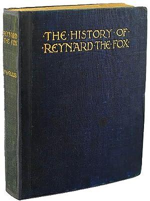 THE HISTORY OF REYNARD THE FOX HIS: Ellis, F[rederick]. S[tartridge].,