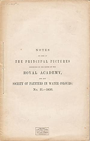 NOTES ON SOME OF THE PRINCIPAL PICTURES EXHIBITED IN THE ROOMS OF THE ROYAL ACADEMY, AND THE SOCI...
