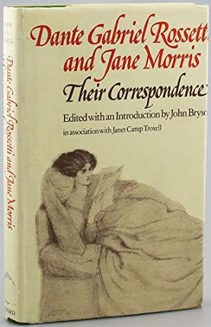 DANTE GABRIEL ROSSETTI AND JANE MORRIS: THEIR CORRESPONDENCE
