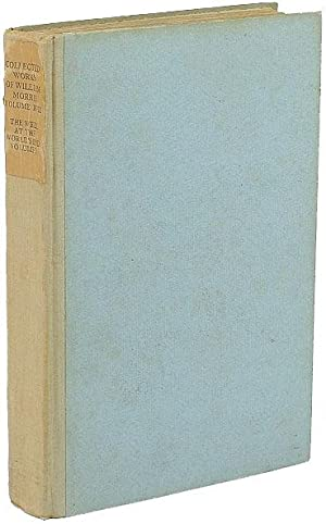 THE COLLECTED WORKS OF WILLIAM MORRIS . . . VOLUME XVIII, THE WELL AT THE WORLD'S END I