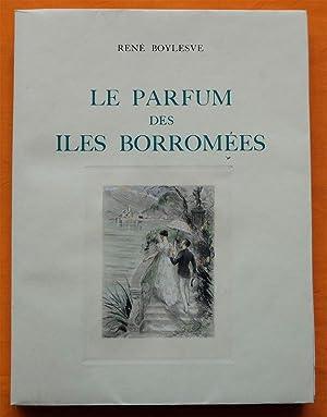 Le Parfum des Îles Borromées.: BOYLESVE, René.