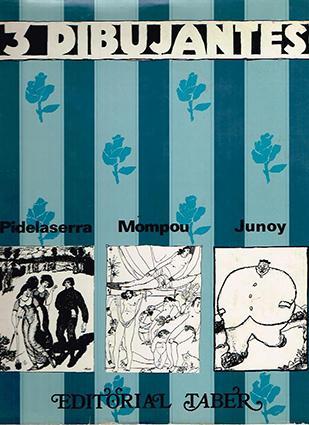 3 Dibujantes.* Pidelaserra (Pius). Mompou. Junoy.: Cadena i Catalan, Josep Maria