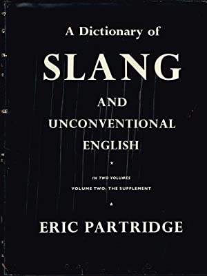 A Dictionary of Slang and Unconventional English. Vol 2: The Supplement