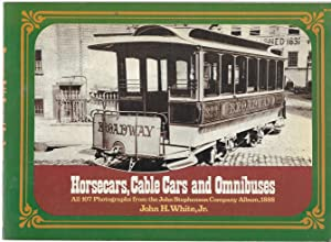 Horsecars, Cable Cars and Omnibuses. All 107 photographs from the John Stephenson Company Album,1888