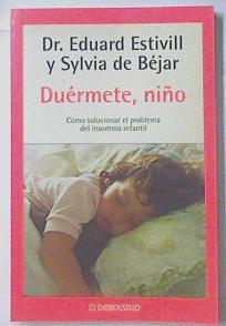 Duermete Niño Como Solucionar El problema del insomnio infantil, - Estivill Eduard-Beja