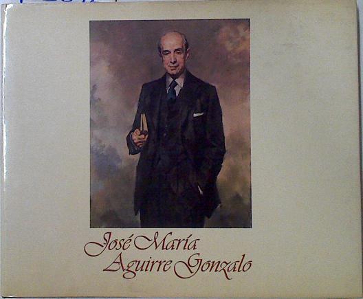 Don José María Aguirre Gonzalo,