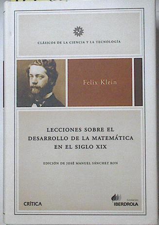 Lecciones sobre el desarrollo de la matemática en el siglo XIX, - Klein, Felix/Arantegui Tamayo, José Luis