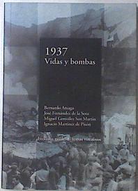 1937 Vidas y bombas,: Atxaga, Bernando/Fernández de