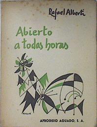 Abierto a todas horas (1964 1ª edición),: Alberti, Rafael