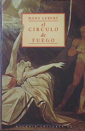 El círculo de fuego,: Lebert, Hans