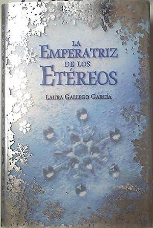 La emperatriz de los etéreos,: Gallego García, Laura