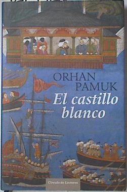 El castillo blanco,: Pamuk, Orhan/Carpintero Ortega,